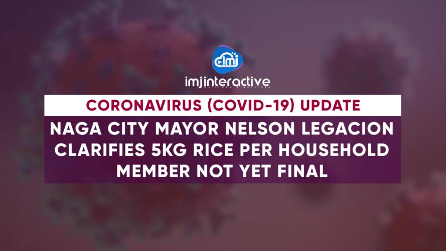 Mayor Nelson Legacion clarifies 5kg rice allocation per household member not yet final